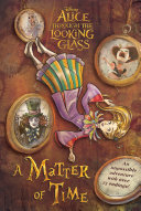 Alice in Wonderland: Through the Looking Glass: A Matter of Time Pdf