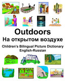 English Russian Outdoors                                      Children s Bilingual Picture Dictionary