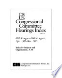 CIS US Congressional Committee Hearings Index  65th Congress 68th Congress  Apr  1917 Mar  1925  5 v   Book