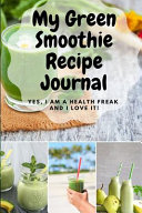 My Green Smoothie Recipe Journal