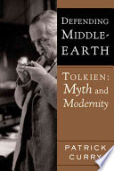 """Defending Middle-earth: Tolkien, Myth and Modernity"" by Patrick Curry"