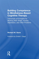 Building Competence in Mindfulness Based Cognitive Therapy