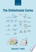The Orbitofrontal Cortex