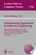 Fundamental Approaches to Software Engineering  : Third International Conference, FASE 2000 Held as Part of the Joint European Conference on Theory and Practice of Software, ETAPS 2000 Berlin, Germany, March 25 - April 2, 2000 Proceedings