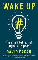 Wake Up  The nine hashtags of digital disruption
