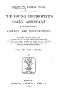 Cre-fydd's Family Fare. The young housewife's daily assistant on all matters relating to cookery and housekeeping. Containing bills of family fare for every day in the year ... By Cre-fydd