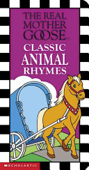 Real Mother Goose Classic Animal Rhymes Book