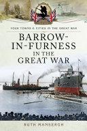 Barrow in Furness in the Great War
