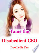 Tame the Disobedient CEO