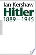 Orig.-Ausg. gesondert u.d.T.: Kershaw, Ian: Hitler. 1889 - 1936 und: Kershaw, Ian: Hitler. 1936 - 1945