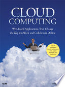 """""""Cloud Computing: Web-Based Applications That Change the Way You Work and Collaborate Online"""" by Michael Miller"""