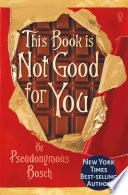This Book Is Not Good For You Book