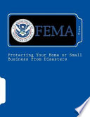 Protecting Your Home Or Small Business from Disasters Book PDF