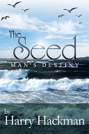 The Seed: Man's Destiny