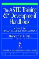 The ASTD Training and Development Handbook: A Guide to Human Resource Development