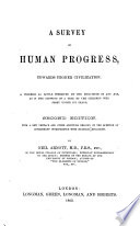 A Survey of Human Progress  from the savage state to the highest civilization yet attained  etc Book