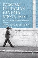 Pdf Fascism in Italian Cinema since 1945