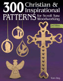 300 Christian and Inspirational Patterns for Scroll Saw Woodworking