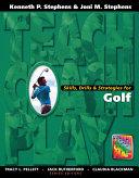 Skills, Drills & Strategies for Golf