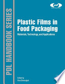 """""""Plastic Films in Food Packaging: Materials, Technology and Applications"""" by Sina Ebnesajjad"""