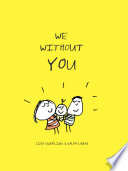We Without You