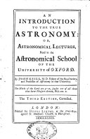 An Introduction to the True Astronomy  Or  Astronomical Lectures