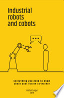 Industrial robots and cobots