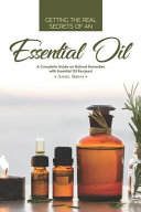 Getting the Real Secrets of an Essential Oil
