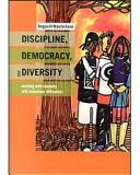 Discipline, Democracy and Diversity