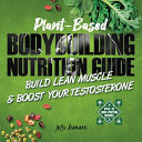 Plant Based Bodybuilding Nutrition Guide