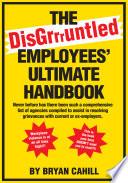 The Disgruntled Employees' Ultimate Handbook