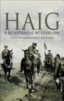 Haig: A Re-Appraisal 80 Years On