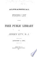 Supplement No 2 to the Alphabetical Finding List of the Free Public Library of Jersey City  N J  Jan  1893 Book PDF