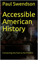 Accessible American History  Connecting the Past to the Present