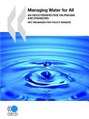 Managing Water for All An OECD Perspective on Pricing and Financing   Key Messages for Policy Makers