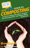 HowExpert Guide to Composting