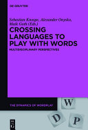 Crossing languages to play with words: multidisciplinary perspectives