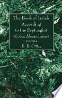 The Book of Isaiah According to the Septuagint  Codex Alexandrinus   2 Volumes
