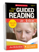 Next Step Guided Reading in Action Grades K 2 Revised Edition Book