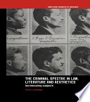 The Criminal Spectre in Law  Literature and Aesthetics