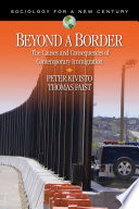 Beyond a Border  : The Causes and Consequences of Contemporary Immigration