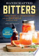 Handcrafted Bitters Simple Recipes For Artisanal Bitters And The Cocktails That Love Them PDF