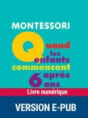 Montessori : Quand les enfants commencent après 6 ans ebook