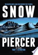 Snowpiercer: Prequel Vol. 1: Extinction