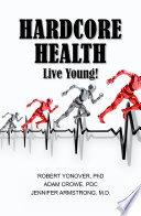 Hardcore Health  Live Young