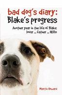 The Bad Dog s Diary  Blake s Progress
