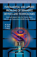 Fundamental And Applied Problems Of Terahertz Devices And Technologies  Selected Papers From The Russia japan usa europe Symposium  Rjuse Teratech 2016