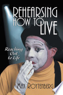 Rehearsing How To Live Book PDF