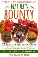 Nature s Bounty  A Treasury of Nourishing Dessert Delights