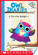 Eva in the Spotlight: A Branches Book (Owl Diaries #13)